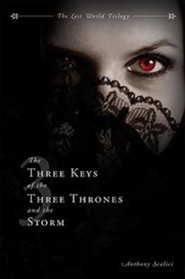 The Three Keys of the Three Thrones and the Storm  -     By: Anthony Scalici