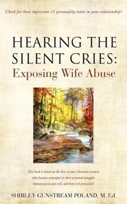 Hearing the Silent Cries  -     By: Shirley Gunstream Poland