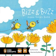 Bizz and Buzz Make Honey Buns  -     By: Dee Leone