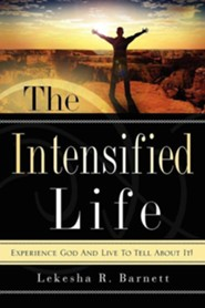 The Intensified Life  -     By: Lekesha R. Barnett
