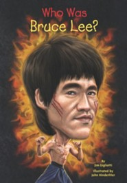 Who Was Bruce Lee?  -     By: Jim Gigliotti     Illustrated By: John Hinderliter