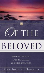 Of the Beloved  -     By: Charlotte A. Hawkins