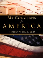 My Concerns for America  -     By: Herbert W. Byrne