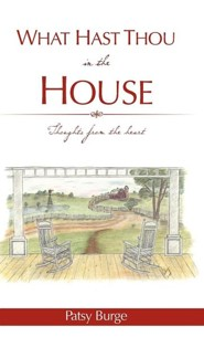 What Hast Thou in the House  -     By: Patsy Burge
