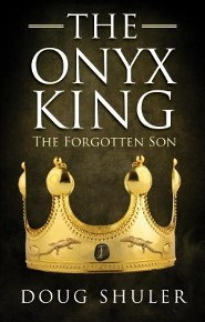 The Onyx King: The Forgotten Son  -     By: Doug Shuler