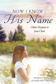 Now I Know His Name  -     By: Frankie L. Wyatt, Margaret Sorensen