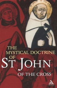 The Mystical Doctrine of St. John of the Cross  -     By: St John of the Cross, John Of the Cross St John of the Cross & R. H. J. Steuart(ED.)
