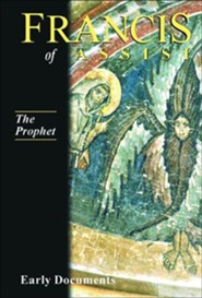 Francis of Assisi:  Prophet - Volume III
