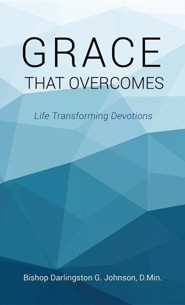 Grace That Overcomes  -     By: Bishop Darlingston G. Johnson D.Min.