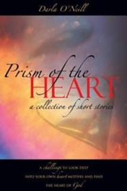 Prism of the Heart  -     By: Darla O'Neill