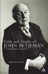 Faith and Doubt of John Betjeman: An Anthology of Betjeman's Religious Verse  -     Edited By: Kevin J. Gardner     By: Kevin J. Gardner(ED.)