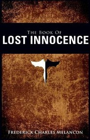 The Book of Lost Innocence  -     By: Rick Melancon