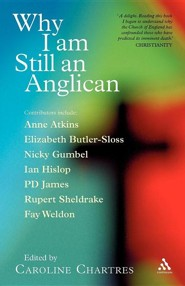 Why I Am Still an Anglican: Essays and Conversations  -     Edited By: Caroline Chartres     By: Caroline Chartres(ED.)