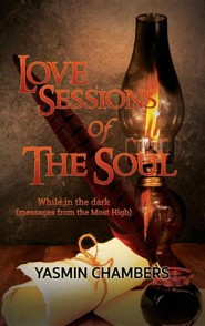 Love Sessions of the Soul  -     By: Yasmin Chambers