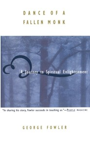 Dance of a Fallen Monk: A Journey to Spiritual Enlightenment  -     By: George Fowler