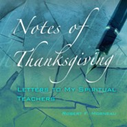 Notes of Thanksgiving: Letters to My Spiritual Teachers  -     By: Robert F. Morneau