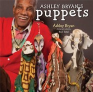Ashley Bryan's Puppets: Making Something from Everything  -     By: Ashley Bryan     Illustrated By: Ashley Bryan