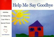 A time to grieve meditations for healing care carol staudacher help me say goodbye activities for helping kids cope when a special person dies fandeluxe PDF