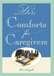 Daily Comforts for Caregivers  -     By: Pat Samples