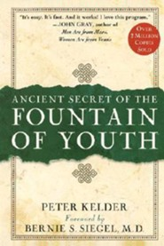 Ancient Secret of the Fountain of Youth  -     By: Peter Kelder, Bernie S. Siegel