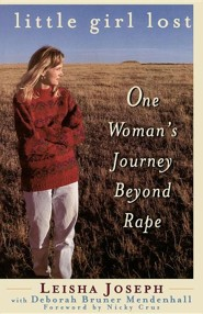 Little Girl Lost: One Women's Journey Beyond Rape
