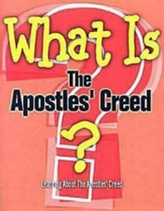 What Is the Apostles' Creed?  -     By: G.L. Reed     Illustrated By: Megan Jeffery