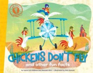 Chickens Don't Fly: and other fun facts  -     By: Laura Lyn DiSiena, Hannah Eliot     Illustrated By: Pete Oswald