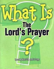 What Is the Lord's Prayer?  -     By: G.L. Reed     Illustrated By: Megan Jeffrey