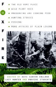 Foxfire 11  -     Edited By: Kaye Carver Collins, Lacy Hunter     By: Foxfire Fund Inc, Kaye Carver Collins(ED.) & Lacy Hunter(ED.)