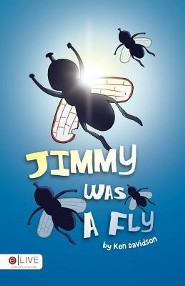 Jimmy Was a Fly  -     By: Ken Davidson