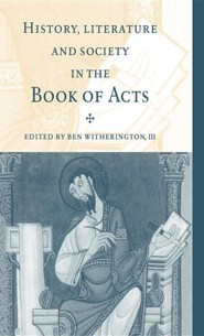 History, Literature, and Society in the Book of Acts  -     Edited By: Ben Witherington III