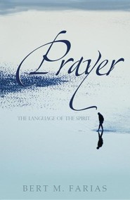 Prayer: The Language of the Spirit
