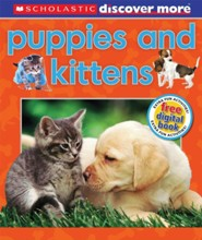 Scholastic Discover More: Puppies & Kittens