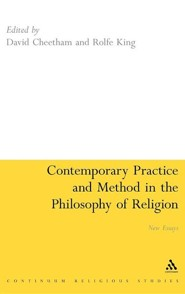 Contemporary Practice and Method in the Philosophy of Religion: New Essays  -     Edited By: David Cheetham, Rolfe King     By: David Cheetham(ED.) & Rolfe King(ED.)
