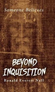 Beyond Inquisition  -     By: Ronald Everett Nall