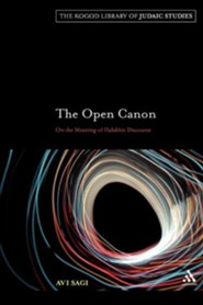 The Open Cannon: On the Meaning of Halakhic Discourse  -     By: Avi Sagi, Batya Stein