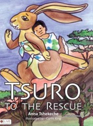 Tsuro to the Rescue  -     By: Anna Tshekeche     Illustrated By: Curtis King