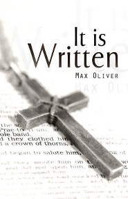 It Is Written  -     By: Max Oliver
