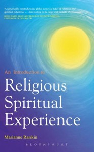 An Introduction to Religious and Spiritual Experience  -     By: Marianne Rankin