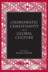 Charismatic Christianity as a Global Culture  -     Edited By: Karla Poewe     By: Karla Poewe(ED.)