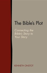 The Bible's Plot: Connecting the Bible's Story to Your Story  -     By: Kenneth Onstot