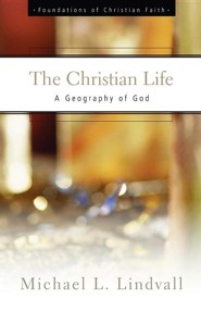 The Christian Life: A Geography of God