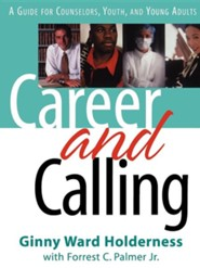 Career and Calling: A Guide for Counselors, Youth, and Young Adults  -     By: Ginny Ward Holderness, Forrest C. Palmer Jr.
