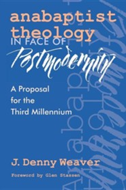 Anabaptist Theology in Face of Postmodernity  -     By: J. Denny Weaver