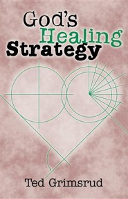 God's Healing Strategy  -     By: Ted Grimsrud