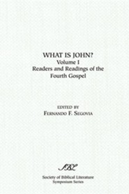 What Is John? Readers and Readings in the Fourth Gospel, Vol. 1  -     Edited By: Fernando Segovia