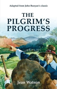 The Pilgrim's Progress: John Bunyan's Original Story  -     By: Jean Watson