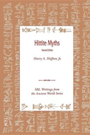 Hittite Myths, Second Edition, Edition 2  -     By: Harry A. Hoffner Jr., Gary M. Beckman