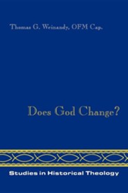 Does God Change?  -     By: Thomas G. Weinandy