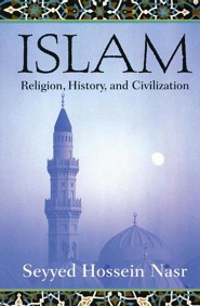 Islam: Religion, History, and Civilization  -     By: Seyyed Hossein Nasr